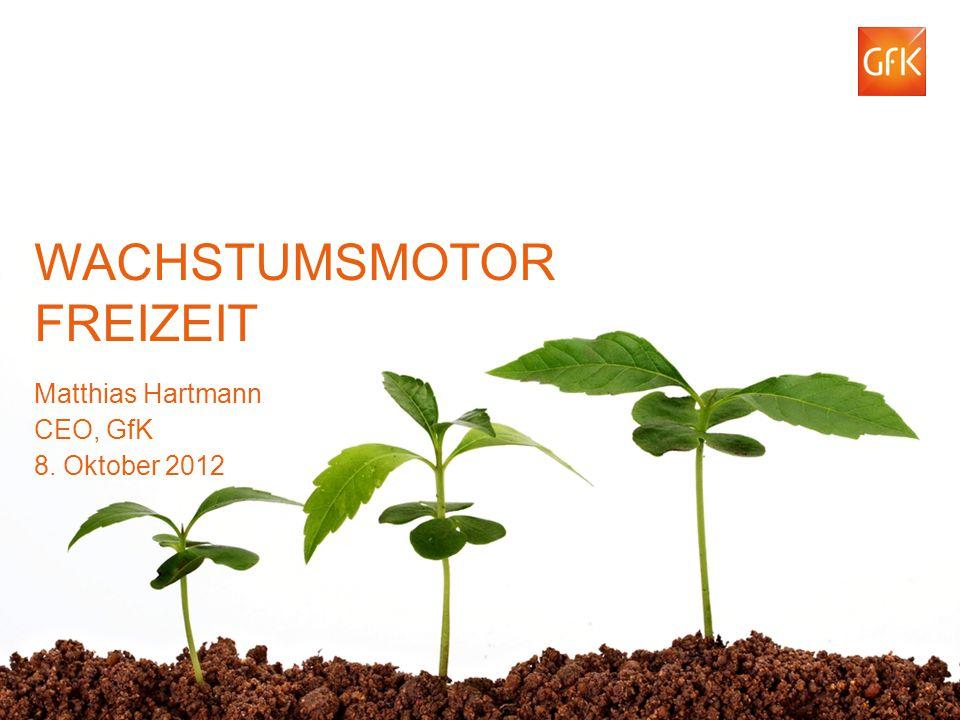 © GfK 2012 | Matthias Hartmann | Wachstumsmotor Freizeit | BTW Berlin | 8.