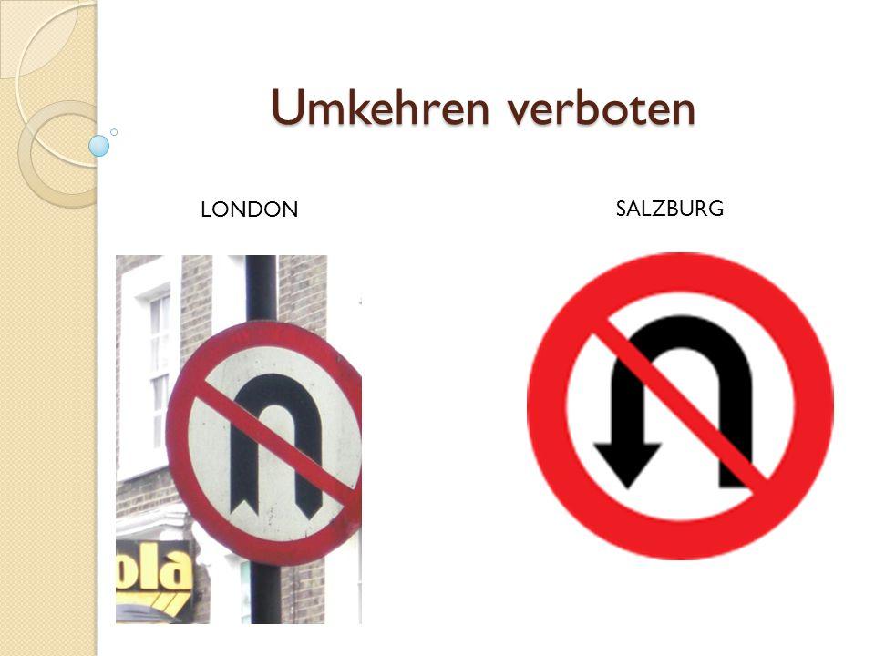 Umkehren verboten LONDON SALZBURG