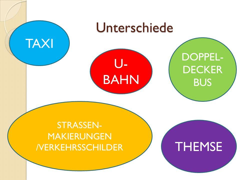 Unterschiede U- BAHN DOPPEL- DECKER BUS TAXI STRASSEN- MAKIERUNGEN /VERKEHRSSCHILDER THEMSE