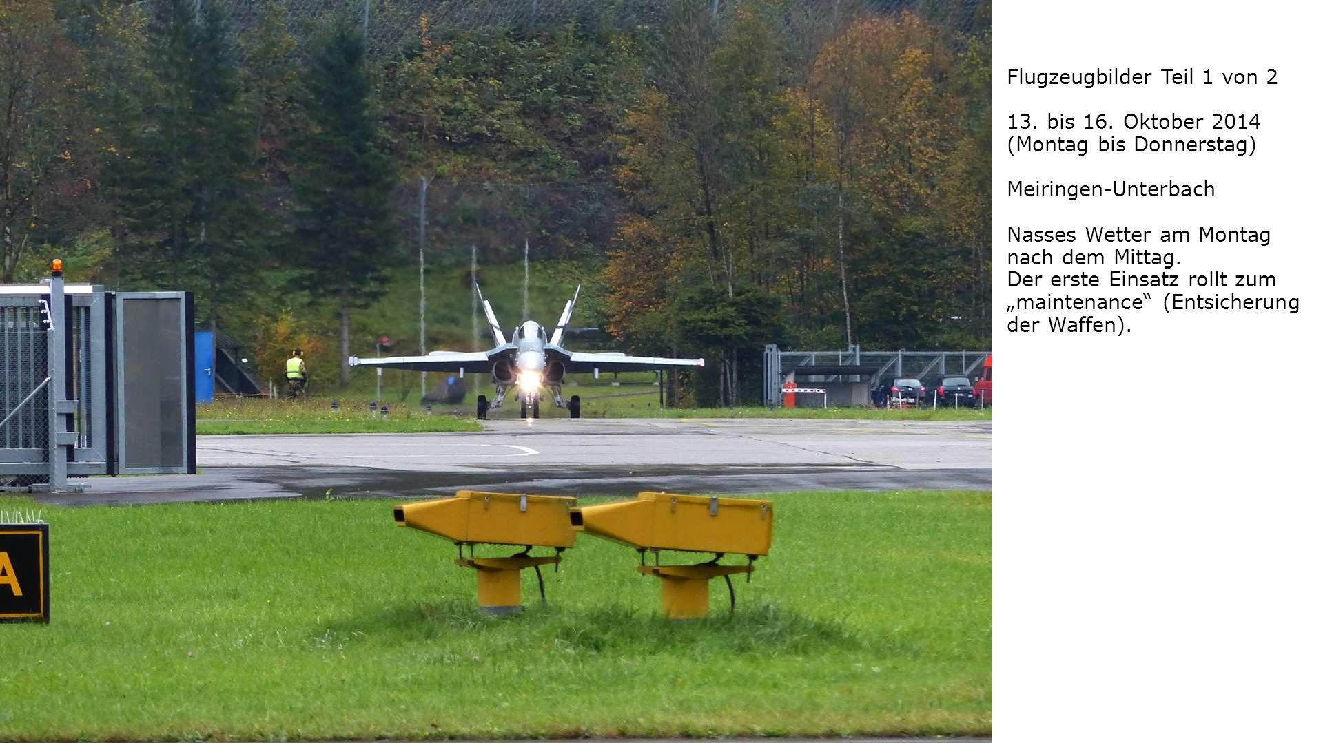 Flugzeugbilder Teil 1 von 2 13. bis 16. Oktober 2014 (Montag bis Donnerstag) Meiringen-Unterbach Nasses Wetter am Montag nach dem Mittag. Der erste Ei