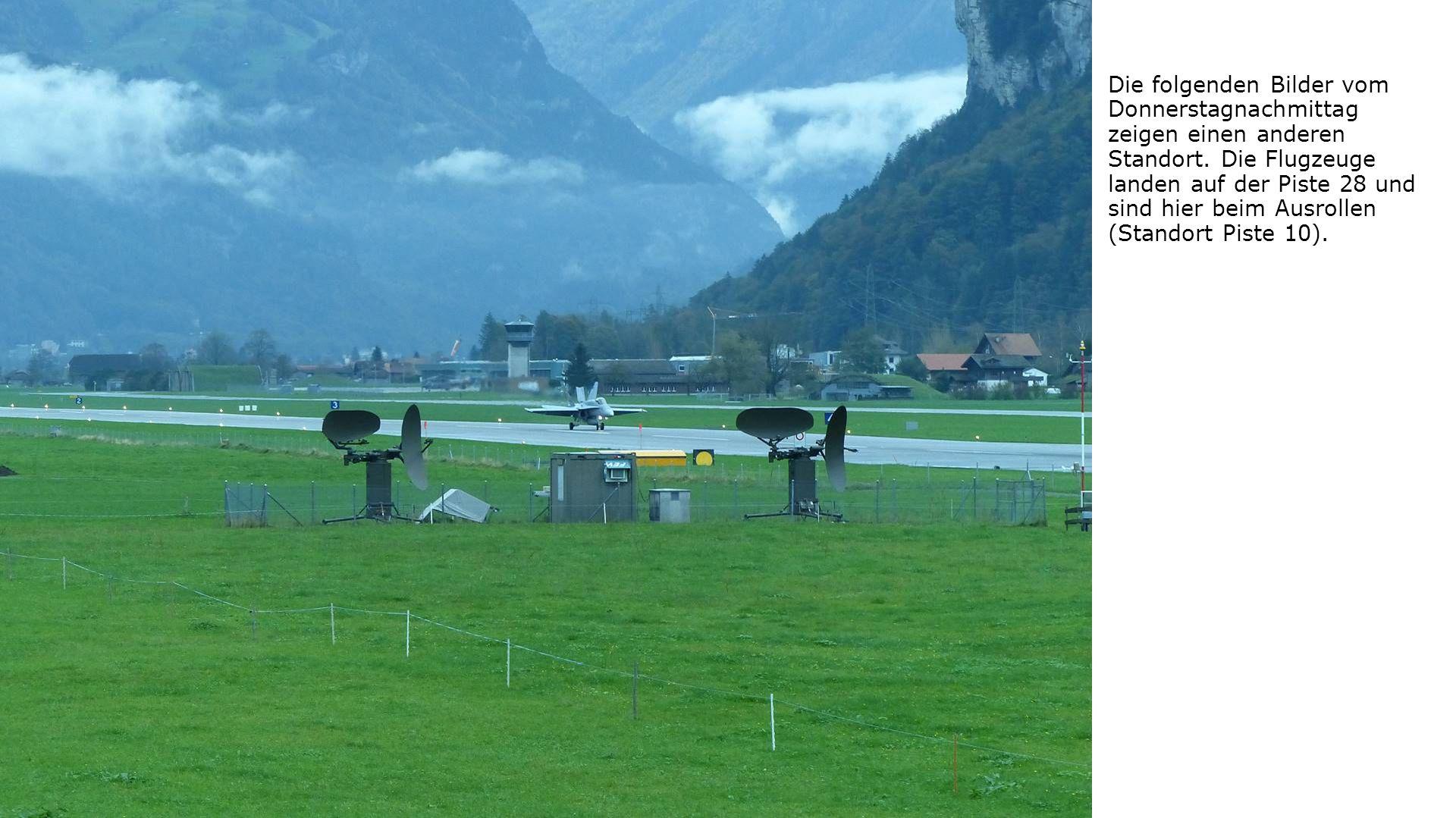 Die folgenden Bilder vom Donnerstagnachmittag zeigen einen anderen Standort. Die Flugzeuge landen auf der Piste 28 und sind hier beim Ausrollen (Stand