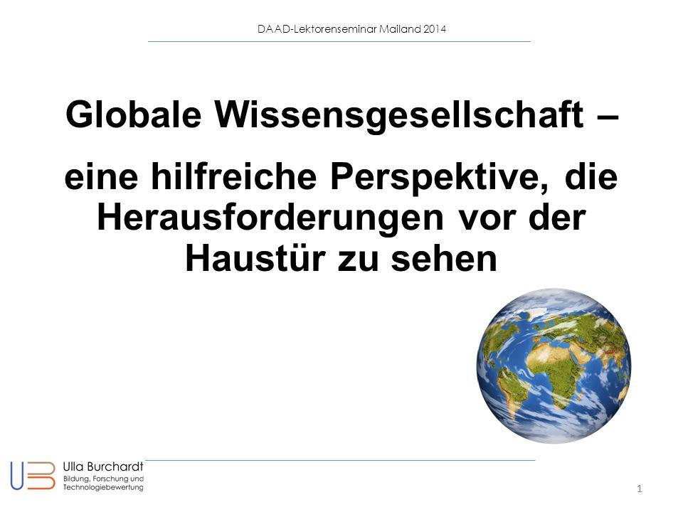 DAAD-Lektorenseminar Mailand 2014 122.11.20141 Globale Wissensgesellschaft – eine hilfreiche Perspektive, die Herausforderungen vor der Haustür zu sehen