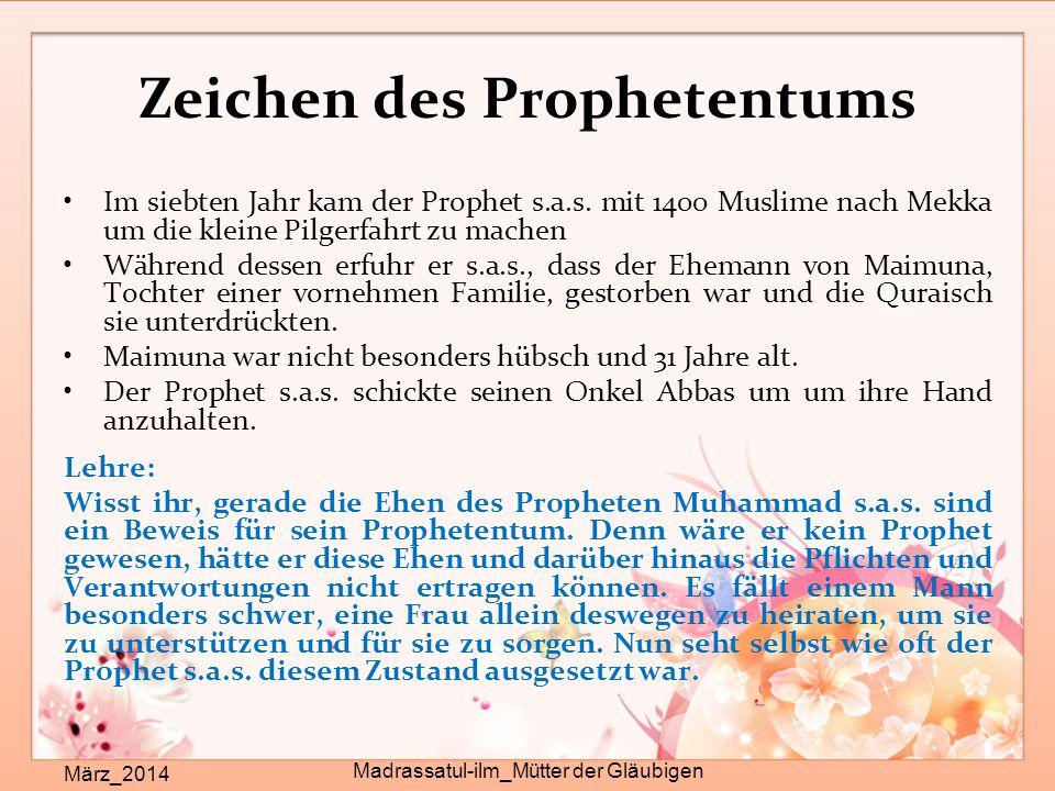 Zeichen des Prophetentums März_2014 Madrassatul-ilm_Mütter der Gläubigen Im siebten Jahr kam der Prophet s.a.s. mit 1400 Muslime nach Mekka um die kle