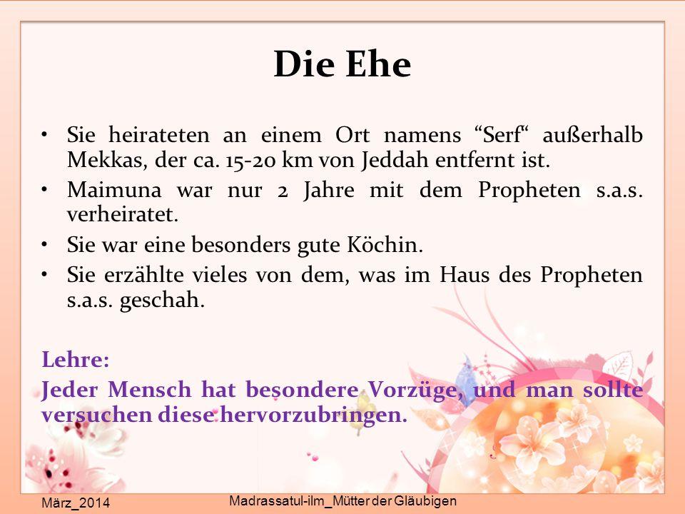"""Die Ehe März_2014 Madrassatul-ilm_Mütter der Gläubigen Sie heirateten an einem Ort namens """"Serf"""" außerhalb Mekkas, der ca. 15-20 km von Jeddah entfern"""