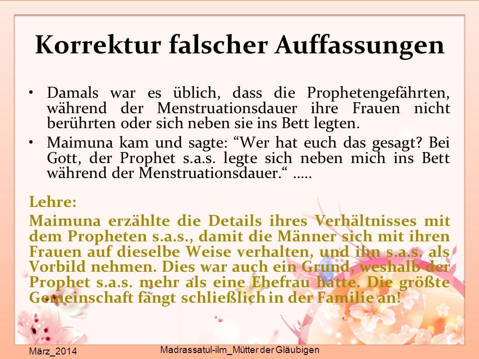 Korrektur falscher Auffassungen März_2014 Madrassatul-ilm_Mütter der Gläubigen Damals war es üblich, dass die Prophetengefährten, während der Menstruationsdauer ihre Frauen nicht berührten oder sich neben sie ins Bett legten.