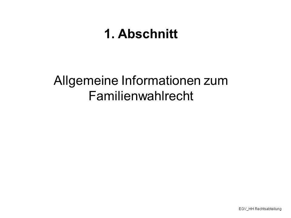 1. Abschnitt Allgemeine Informationen zum Familienwahlrecht EGV_HH Rechtsabteilung