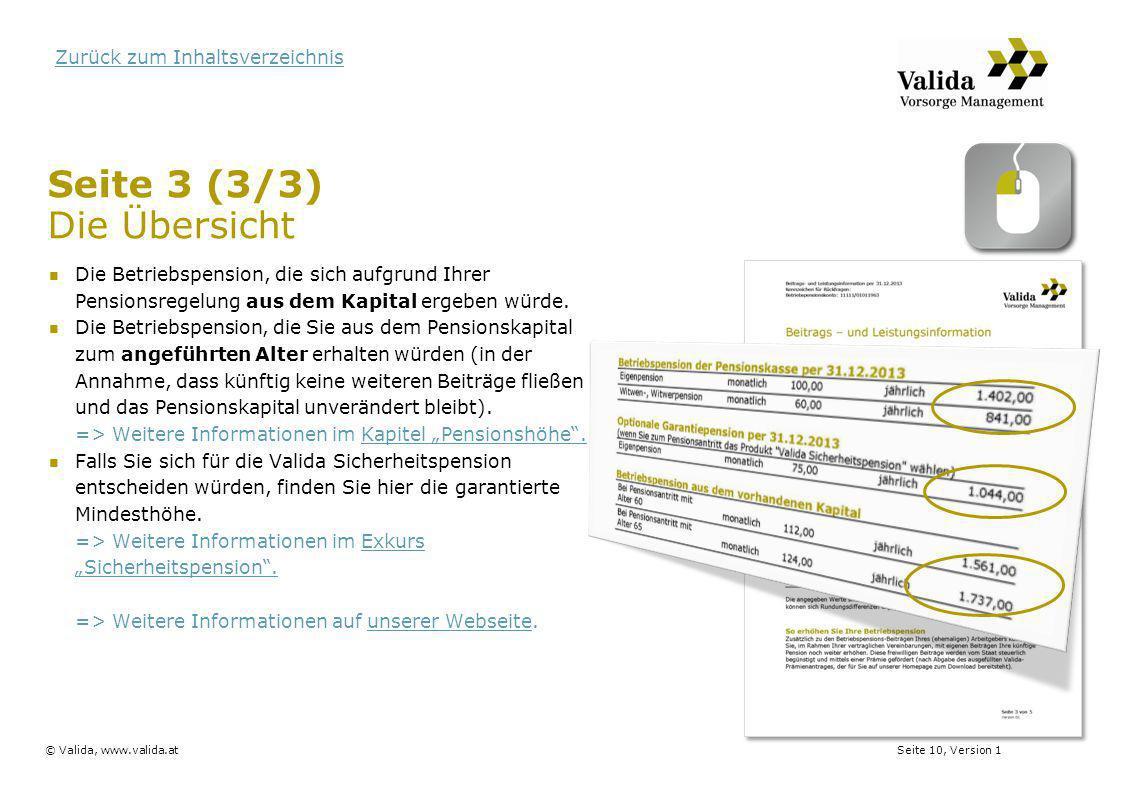 Seite 10, Version 1© Valida, www.valida.at Zurück zum Inhaltsverzeichnis Seite 3 (3/3) Die Übersicht Die Betriebspension, die sich aufgrund Ihrer Pens