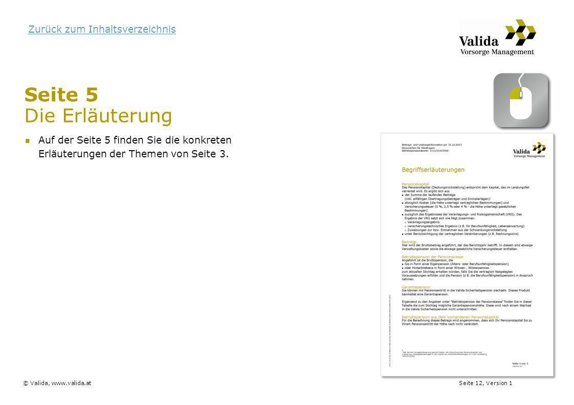 Seite 12, Version 1© Valida, www.valida.at Zurück zum Inhaltsverzeichnis Seite 5 Die Erläuterung Auf der Seite 5 finden Sie die konkreten Erläuterunge