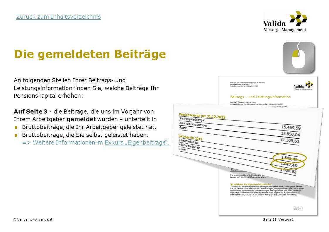 Seite 21, Version 1© Valida, www.valida.at Zurück zum Inhaltsverzeichnis Die gemeldeten Beiträge An folgenden Stellen Ihrer Beitrags- und Leistungsinf
