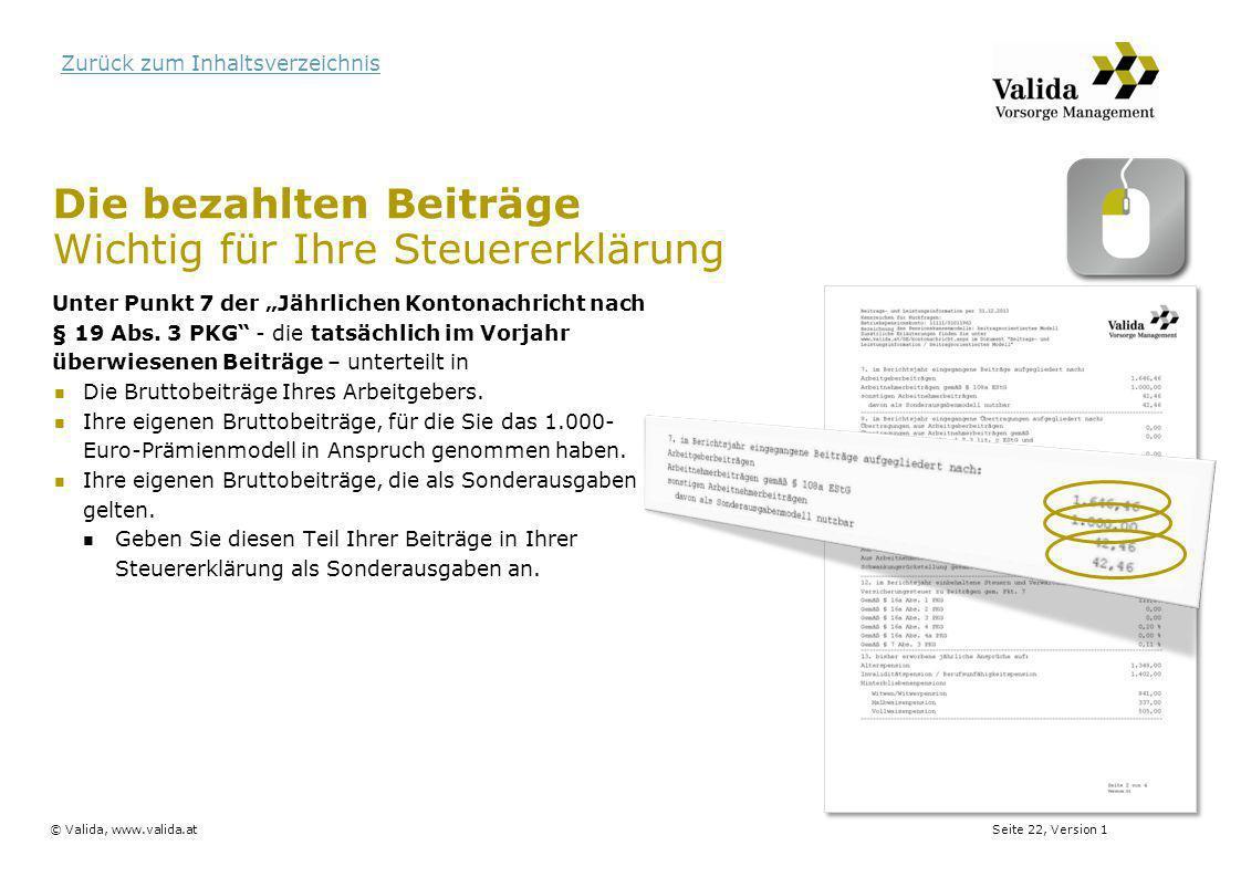 """Seite 22, Version 1© Valida, www.valida.at Zurück zum Inhaltsverzeichnis Die bezahlten Beiträge Wichtig für Ihre Steuererklärung Unter Punkt 7 der """"Jä"""