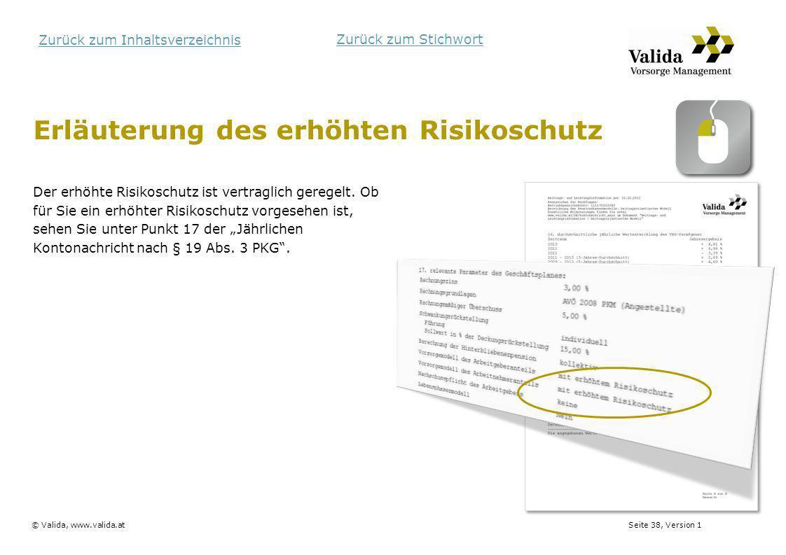Seite 38, Version 1© Valida, www.valida.at Zurück zum Inhaltsverzeichnis Erläuterung des erhöhten Risikoschutz Der erhöhte Risikoschutz ist vertraglic