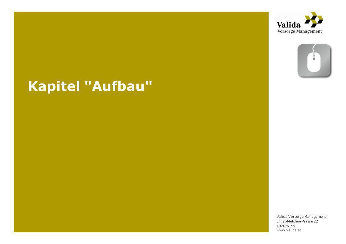 Seite 7, Version 1© Valida, www.valida.at Zurück zum Inhaltsverzeichnis Seite 1 und 2 Der Begleitbrief Mit den Kontaktdaten Ihres Kundenbetreuers.