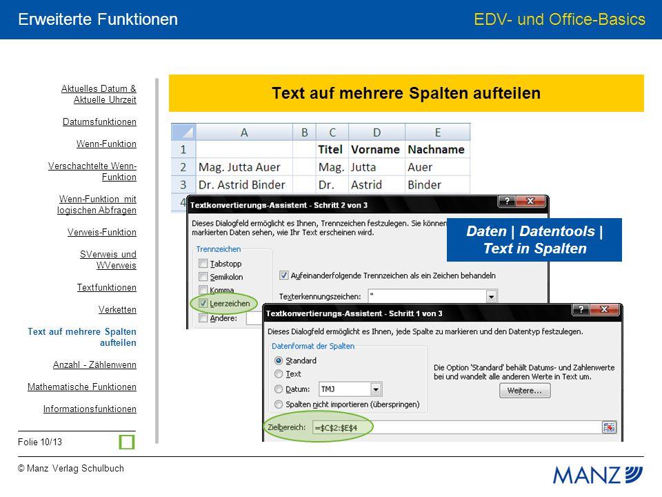 © Manz Verlag Schulbuch EDV- und Office-Basics Folie 10/13 Erweiterte Funktionen Text auf mehrere Spalten aufteilen Daten | Datentools | Text in Spalt