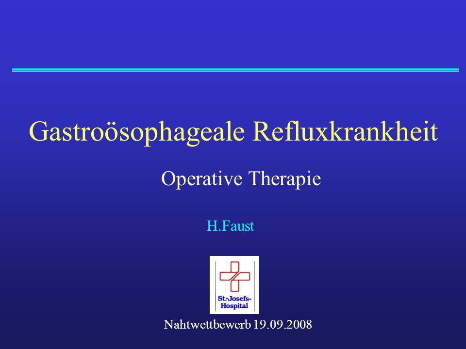 Gastroösophageale Refluxkrankheit 10 - 20 % der Bevölkerung der Industrienationen leiden häufig unter typischen Refluxbeschwerden bei bis zu 50% der Patienten mit nichtkardialem Brustschmerz, chron.