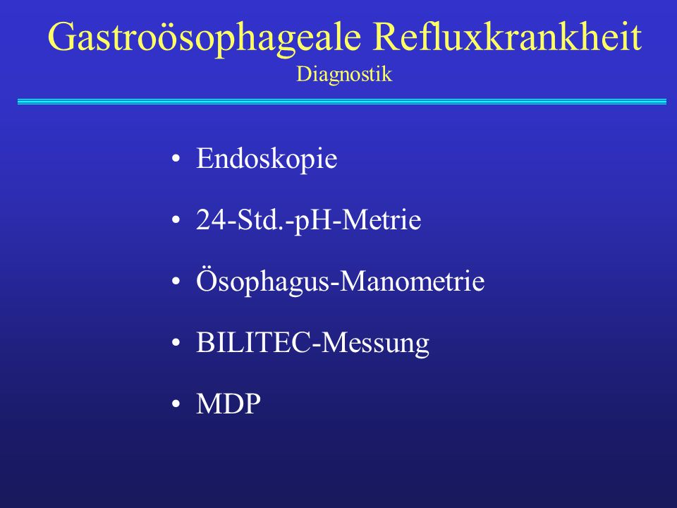 Endoskopie 24-Std.-pH-Metrie Ösophagus-Manometrie BILITEC-Messung MDP Gastroösophageale Refluxkrankheit Diagnostik