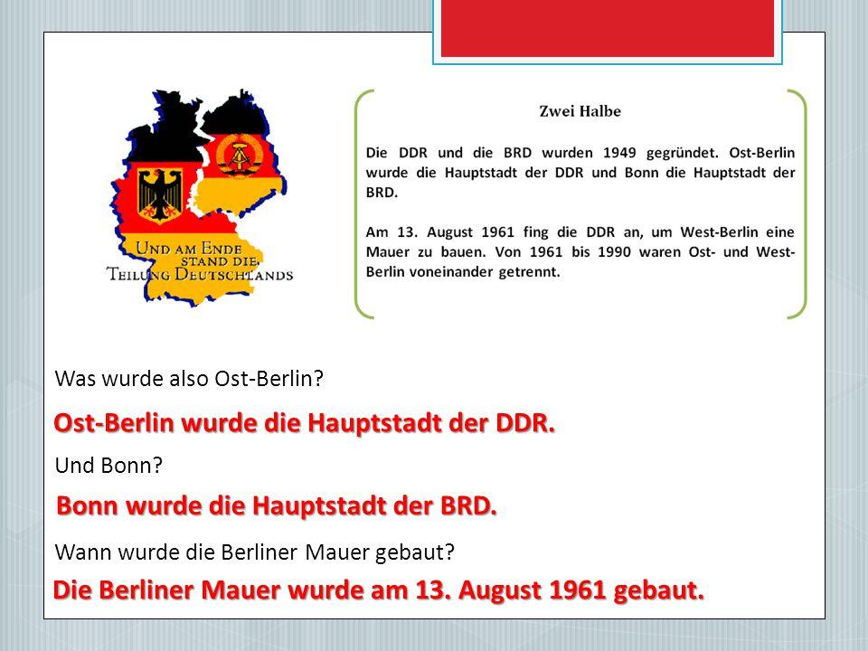 Was wurde also Ost-Berlin.Und Bonn. Wann wurde die Berliner Mauer gebaut.