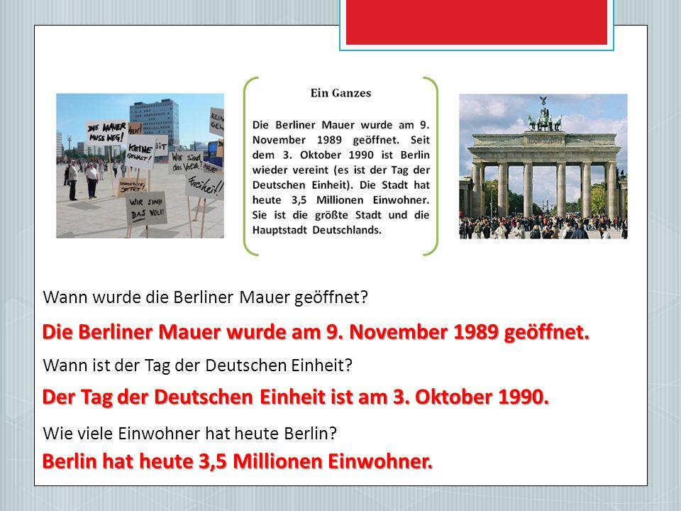 Wann wurde die Berliner Mauer geöffnet.Wann ist der Tag der Deutschen Einheit.