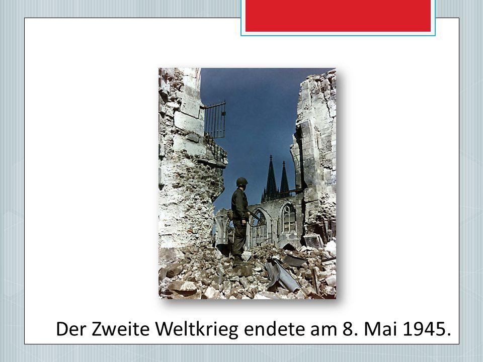 Deutschland war total zerstört. Die meisten Städte lagen in Trümmern.