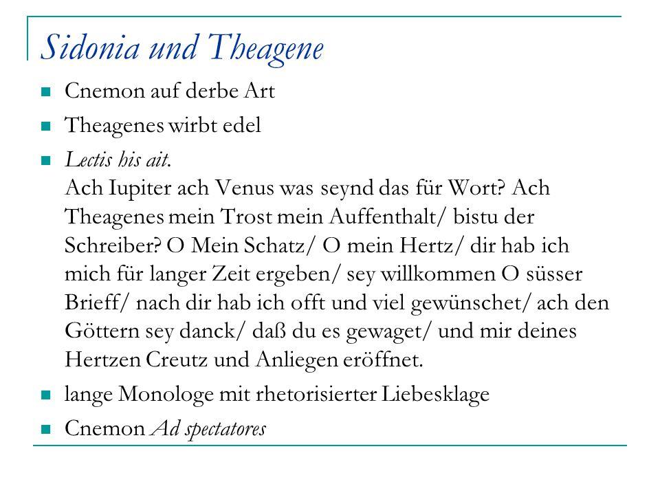 Sidonia und Theagene Cnemon auf derbe Art Theagenes wirbt edel Lectis his ait. Ach Iupiter ach Venus was seynd das für Wort? Ach Theagenes mein Trost