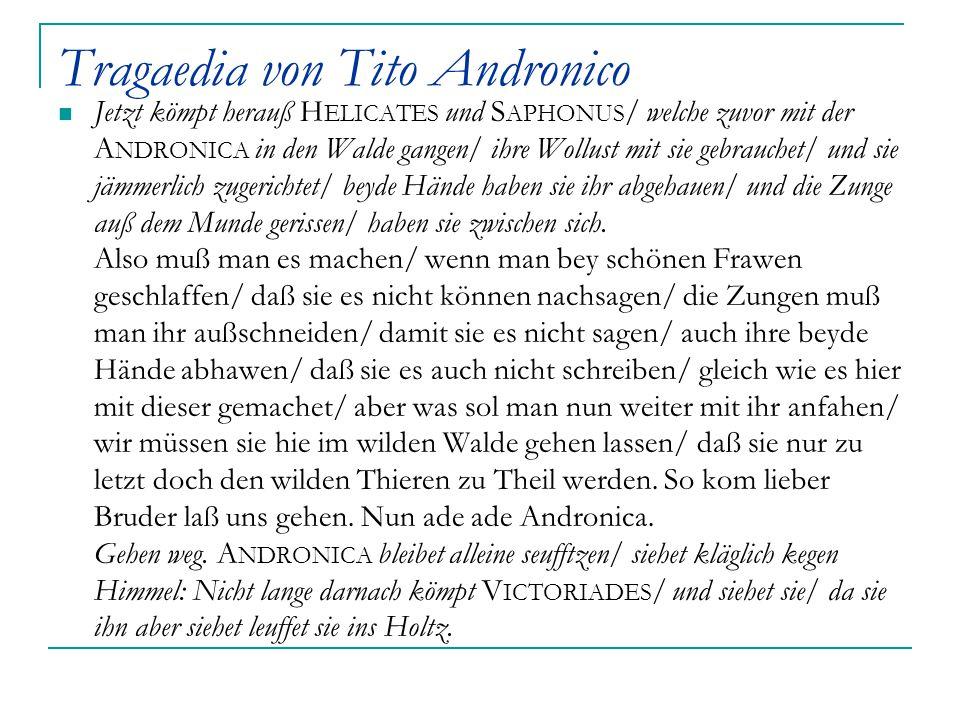 Tragaedia von Tito Andronico Jetzt kömpt herauß H ELICATES und S APHONUS / welche zuvor mit der A NDRONICA in den Walde gangen/ ihre Wollust mit sie g