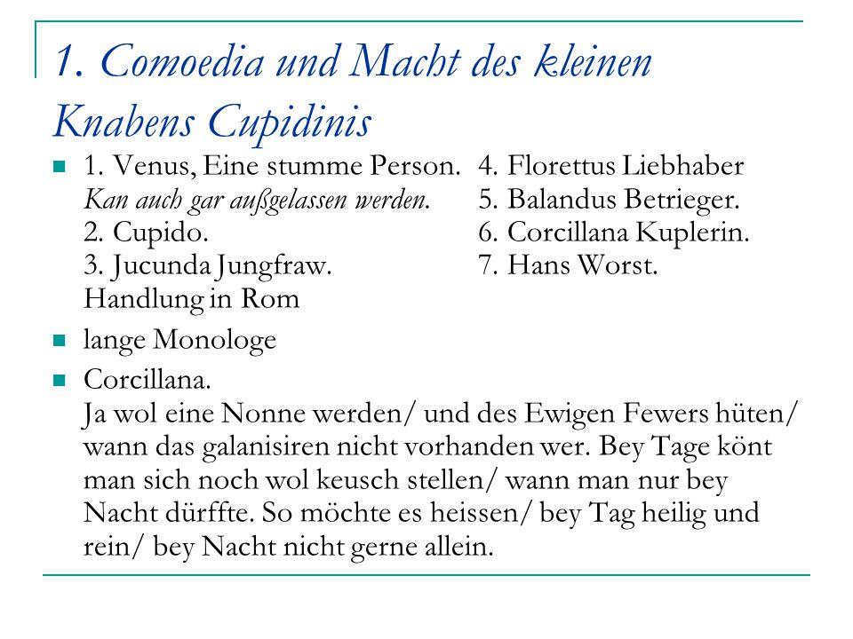1. Comoedia und Macht des kleinen Knabens Cupidinis 1. Venus, Eine stumme Person.4. Florettus Liebhaber Kan auch gar außgelassen werden.5. Balandus Be