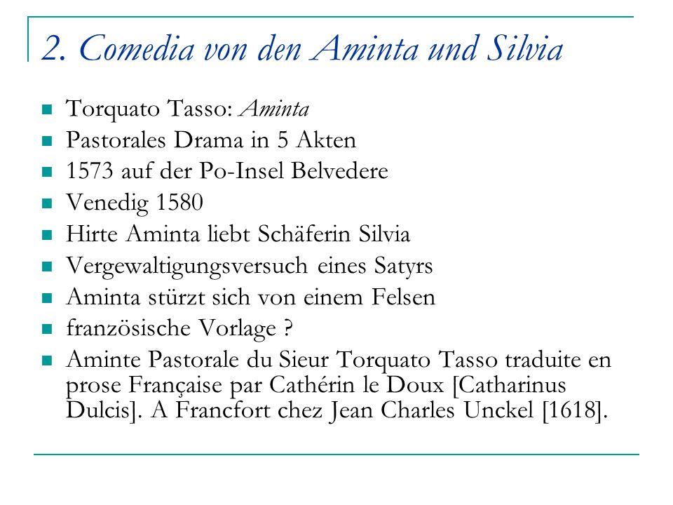 2. Comedia von den Aminta und Silvia Torquato Tasso: Aminta Pastorales Drama in 5 Akten 1573 auf der Po-Insel Belvedere Venedig 1580 Hirte Aminta lieb