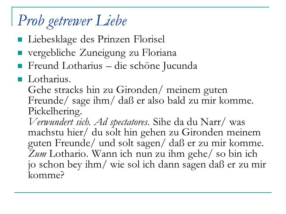 Prob getrewer Liebe Liebesklage des Prinzen Florisel vergebliche Zuneigung zu Floriana Freund Lotharius – die schöne Jucunda Lotharius. Gehe stracks h