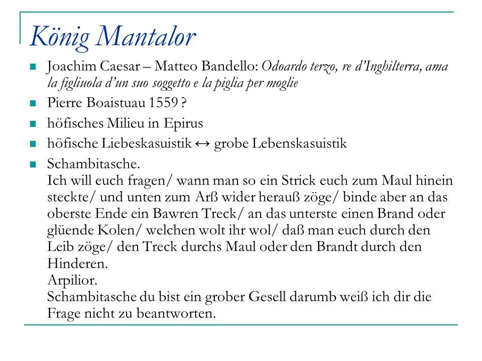 König Mantalor Joachim Caesar – Matteo Bandello: Odoardo terzo, re d'Inghilterra, ama la figliuola d'un suo soggetto e la piglia per moglie Pierre Boa