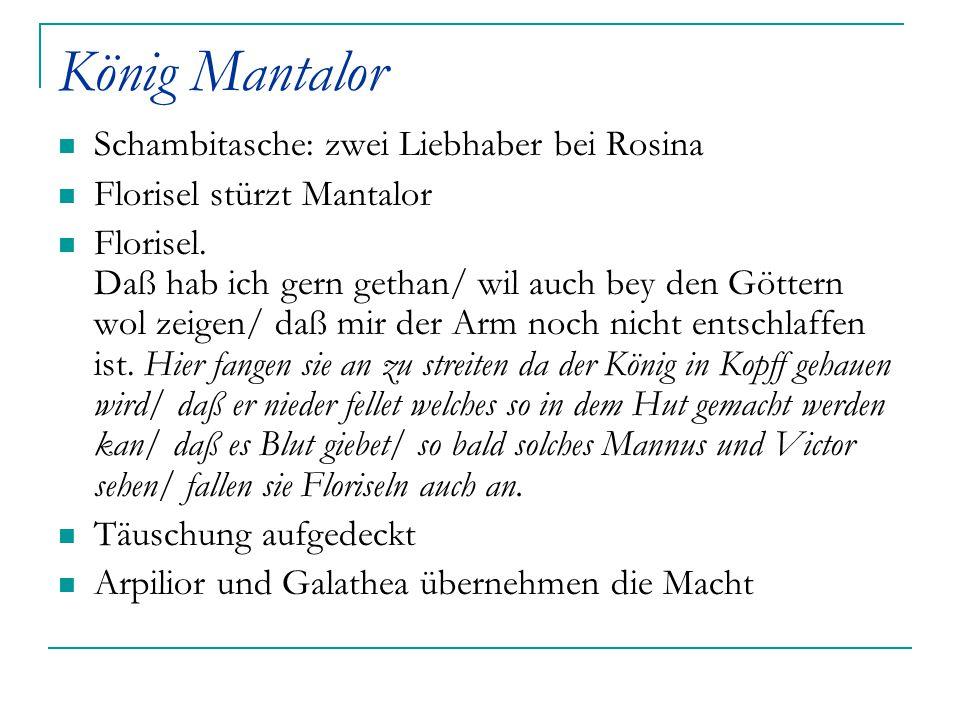 König Mantalor Schambitasche: zwei Liebhaber bei Rosina Florisel stürzt Mantalor Florisel. Daß hab ich gern gethan/ wil auch bey den Göttern wol zeige