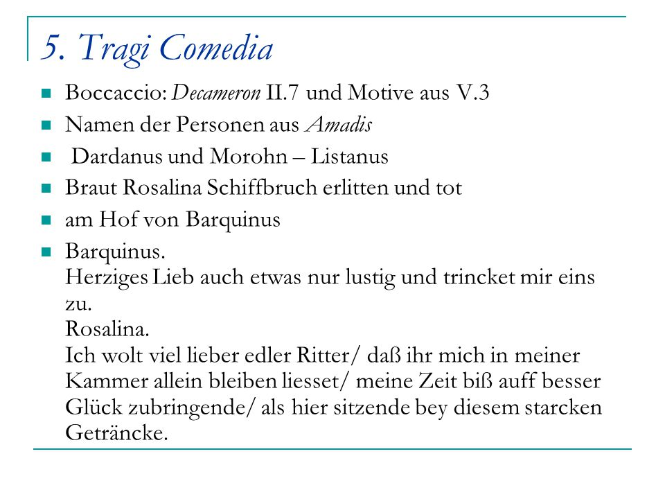 5. Tragi Comedia Boccaccio: Decameron II.7 und Motive aus V.3 Namen der Personen aus Amadis Dardanus und Morohn – Listanus Braut Rosalina Schiffbruch