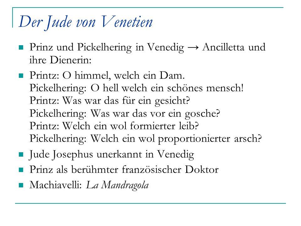 Der Jude von Venetien Prinz und Pickelhering in Venedig → Ancilletta und ihre Dienerin: Printz: O himmel, welch ein Dam. Pickelhering: O hell welch ei