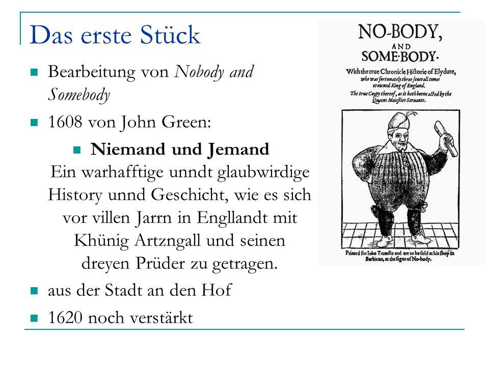 Das erste Stück Bearbeitung von Nobody and Somebody 1608 von John Green: Niemand und Jemand Ein warhafftige unndt glaubwirdige History unnd Geschicht,
