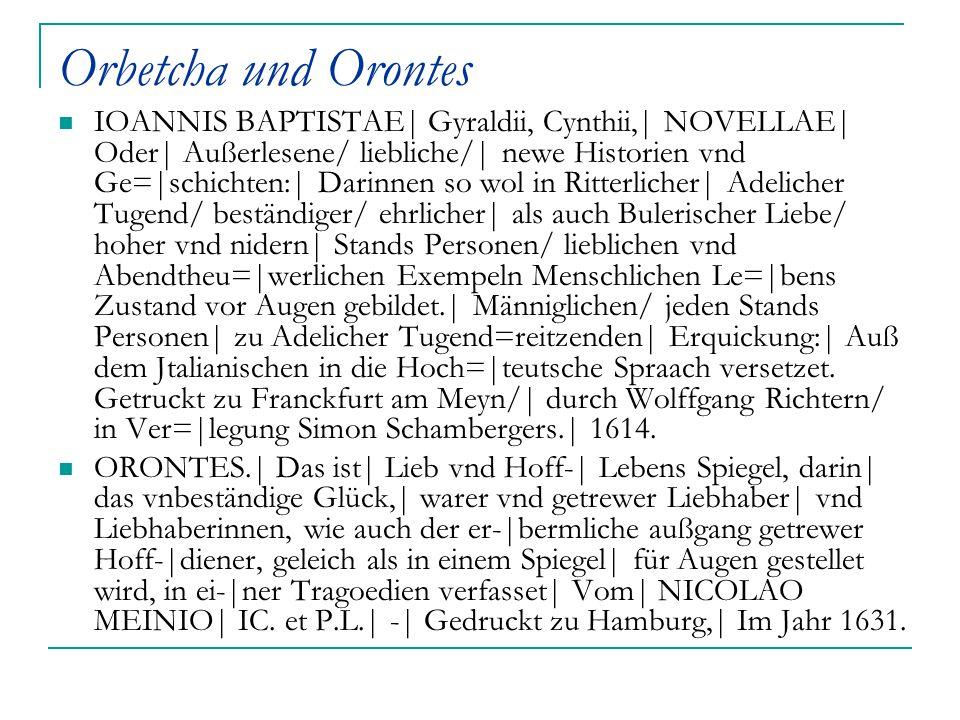 Orbetcha und Orontes IOANNIS BAPTISTAE| Gyraldii, Cynthii,| NOVELLAE| Oder| Außerlesene/ liebliche/| newe Historien vnd Ge=|schichten:| Darinnen so wo