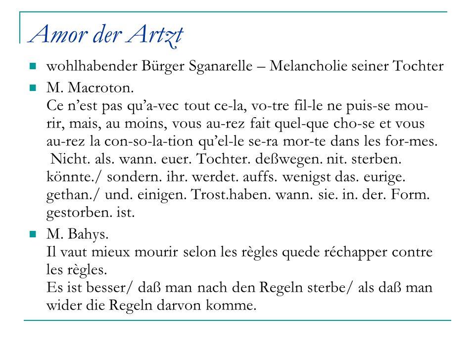 Amor der Artzt wohlhabender Bürger Sganarelle – Melancholie seiner Tochter M. Macroton. Ce n'est pas qu'a-vec tout ce-la, vo-tre fil-le ne puis-se mou