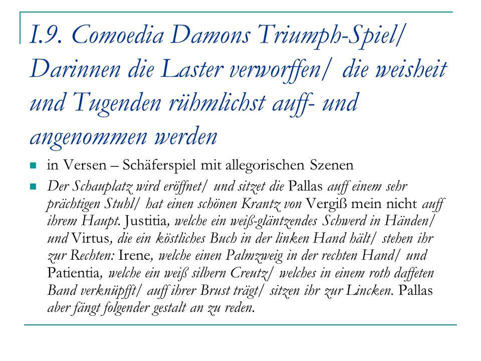 I.9. Comoedia Damons Triumph-Spiel/ Darinnen die Laster verworffen/ die weisheit und Tugenden rühmlichst auff- und angenommen werden in Versen – Schäf