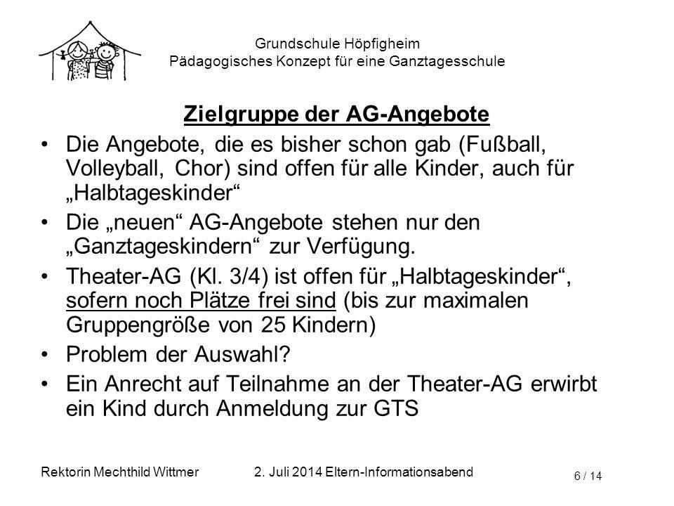 """Grundschule Höpfigheim Pädagogisches Konzept für eine Ganztagesschule Zielgruppe der AG-Angebote Die Angebote, die es bisher schon gab (Fußball, Volleyball, Chor) sind offen für alle Kinder, auch für """"Halbtageskinder Die """"neuen AG-Angebote stehen nur den """"Ganztageskindern zur Verfügung."""