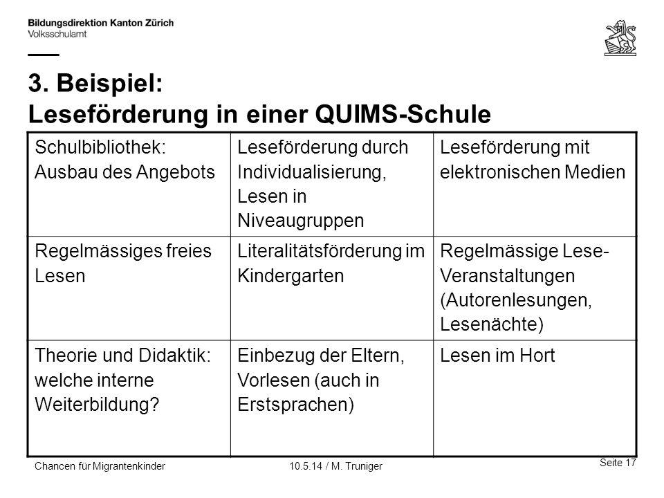3. Beispiel: Leseförderung in einer QUIMS-Schule Schulbibliothek: Ausbau des Angebots Leseförderung durch Individualisierung, Lesen in Niveaugruppen L