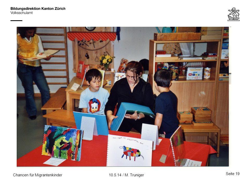 Chancen für Migrantenkinder Seite 19 10.5.14 / M. Truniger