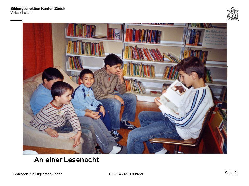 Chancen für Migrantenkinder An einer Lesenacht Seite 21 10.5.14 / M. Truniger
