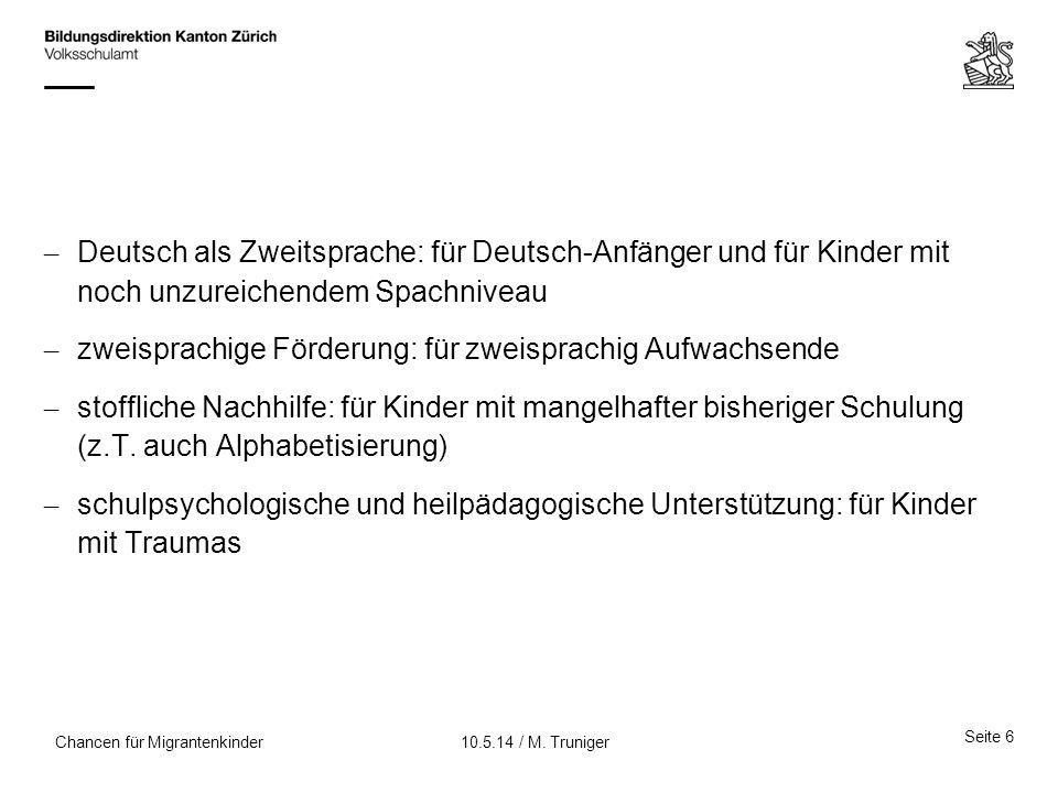 Seite 27 10.5.14 / M. TrunigerChancen für Migrantenkinder