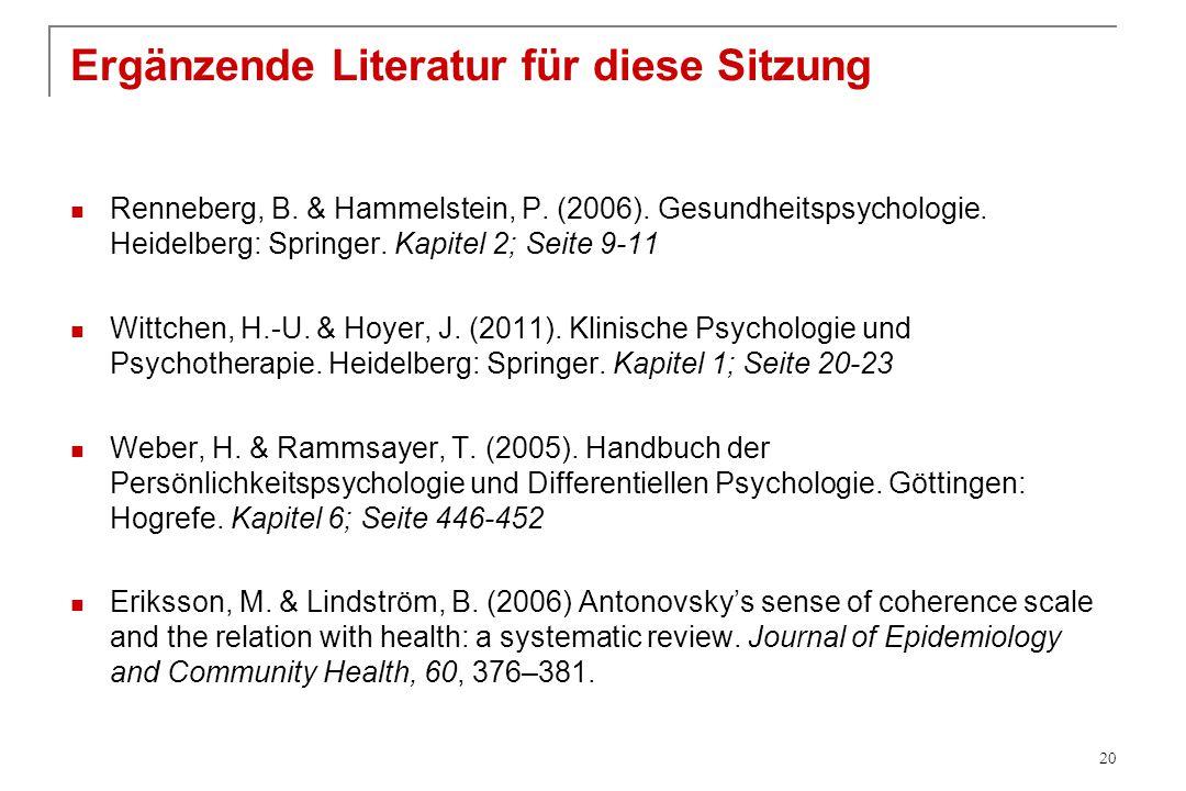 Ergänzende Literatur für diese Sitzung Renneberg, B. & Hammelstein, P. (2006). Gesundheitspsychologie. Heidelberg: Springer. Kapitel 2; Seite 9-11 Wit