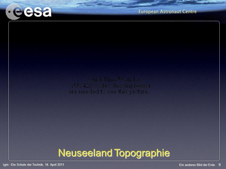 9 tgm - Die Schule der Technik, 14. April 2011 Ein anderes Bild der Erde Neuseeland Topographie