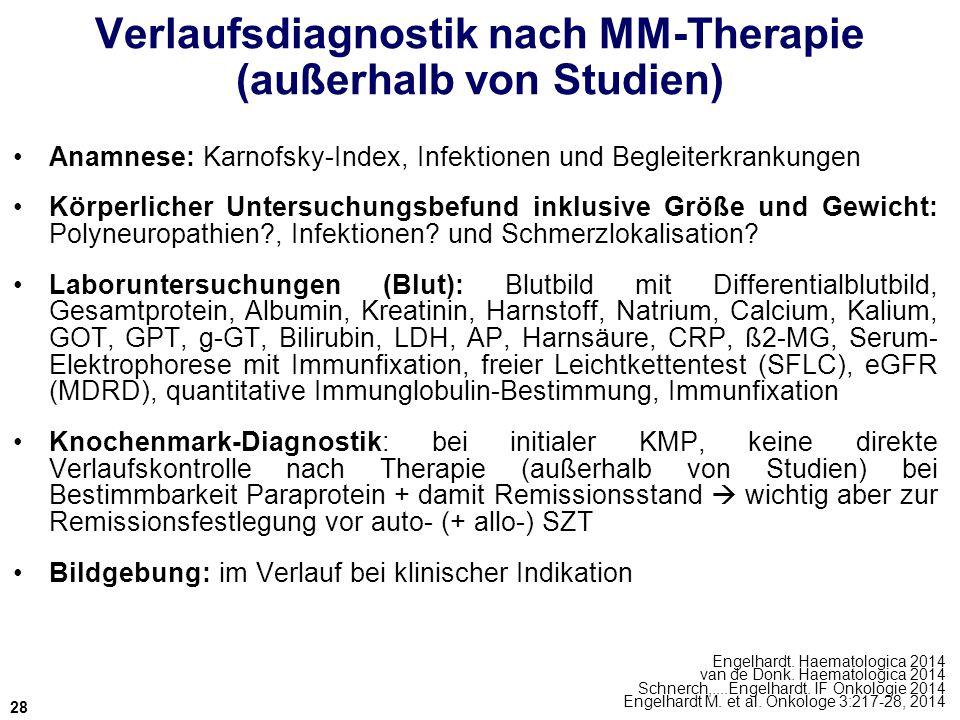 Verlaufsdiagnostik nach MM-Therapie (außerhalb von Studien) Anamnese: Karnofsky-Index, Infektionen und Begleiterkrankungen Körperlicher Untersuchungsb