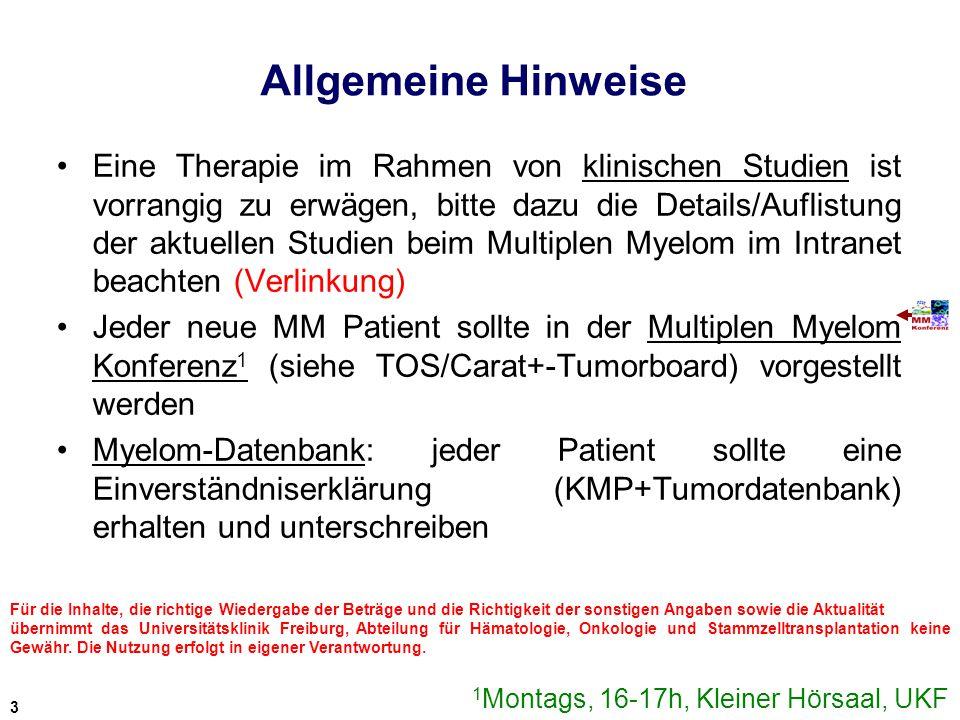 Allgemeine Hinweise Eine Therapie im Rahmen von klinischen Studien ist vorrangig zu erwägen, bitte dazu die Details/Auflistung der aktuellen Studien b