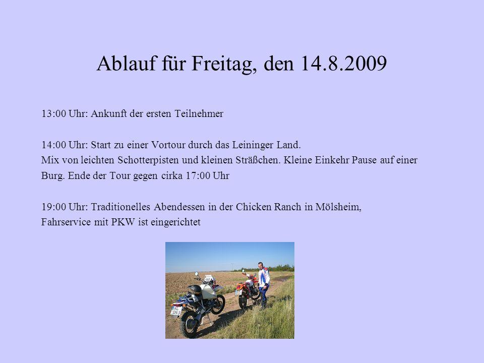 Ablauf für Freitag, den 14.8.2009 13:00 Uhr: Ankunft der ersten Teilnehmer 14:00 Uhr: Start zu einer Vortour durch das Leininger Land.