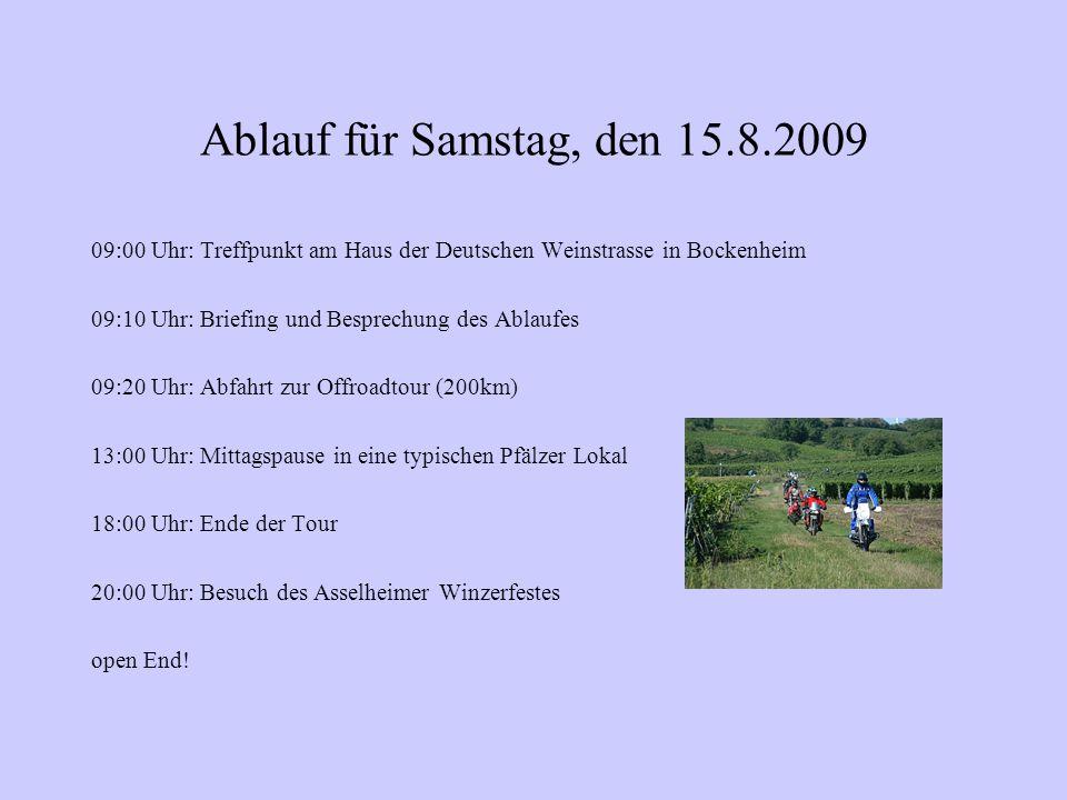 Ablauf für Sonnstag, den 16.8.2009 10:00 Uhr: individuelle Rückreise der Teilnehmer oder ggf.