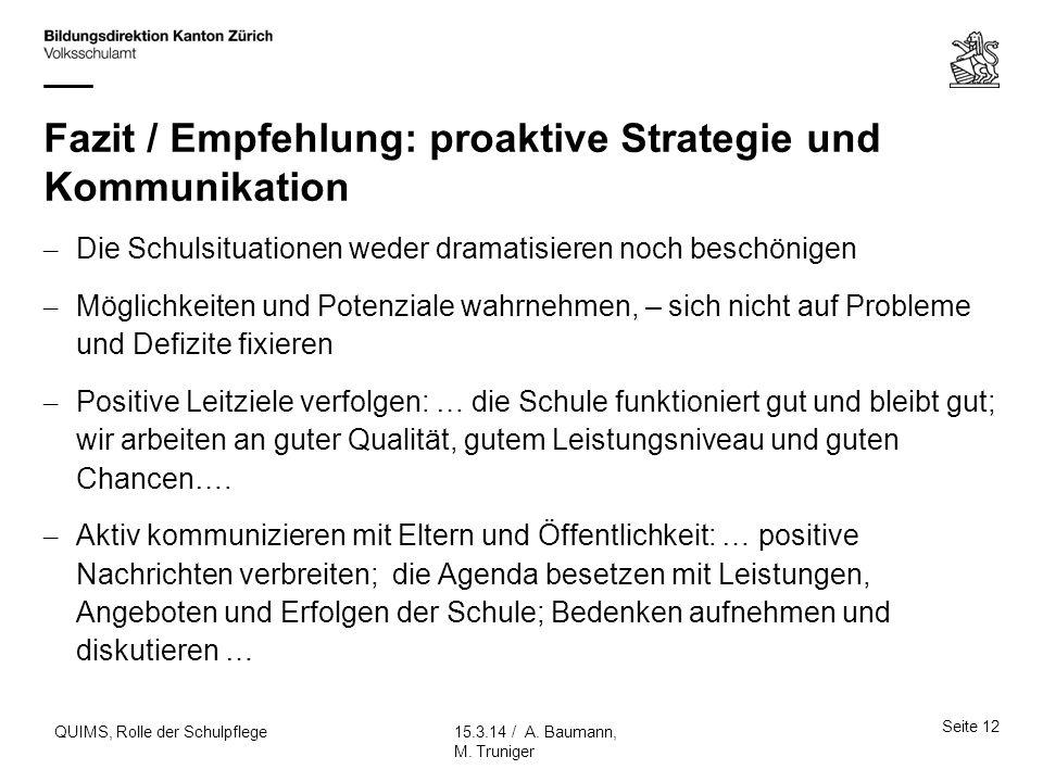 Fazit / Empfehlung: proaktive Strategie und Kommunikation – Die Schulsituationen weder dramatisieren noch beschönigen – Möglichkeiten und Potenziale w