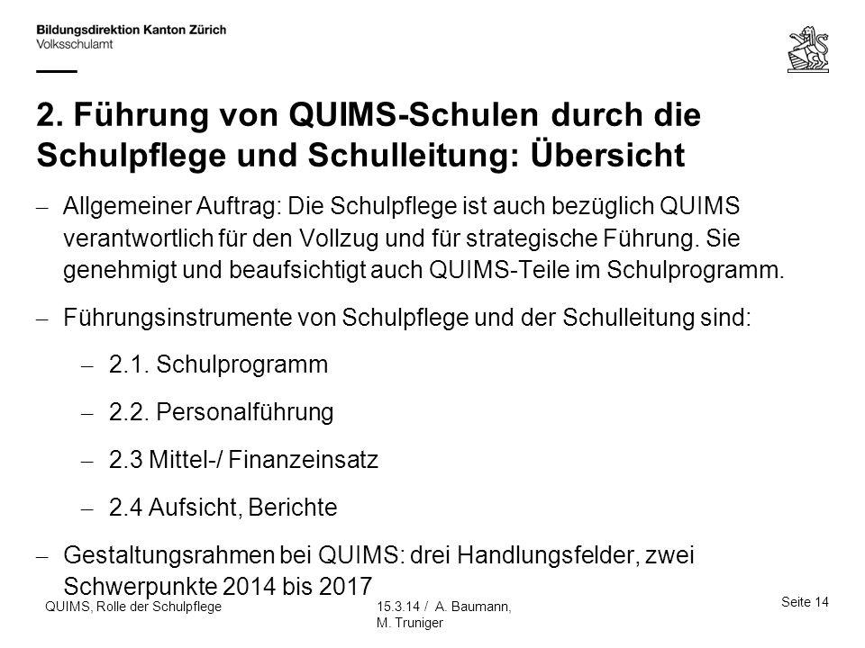 2. Führung von QUIMS-Schulen durch die Schulpflege und Schulleitung: Übersicht – Allgemeiner Auftrag: Die Schulpflege ist auch bezüglich QUIMS verantw