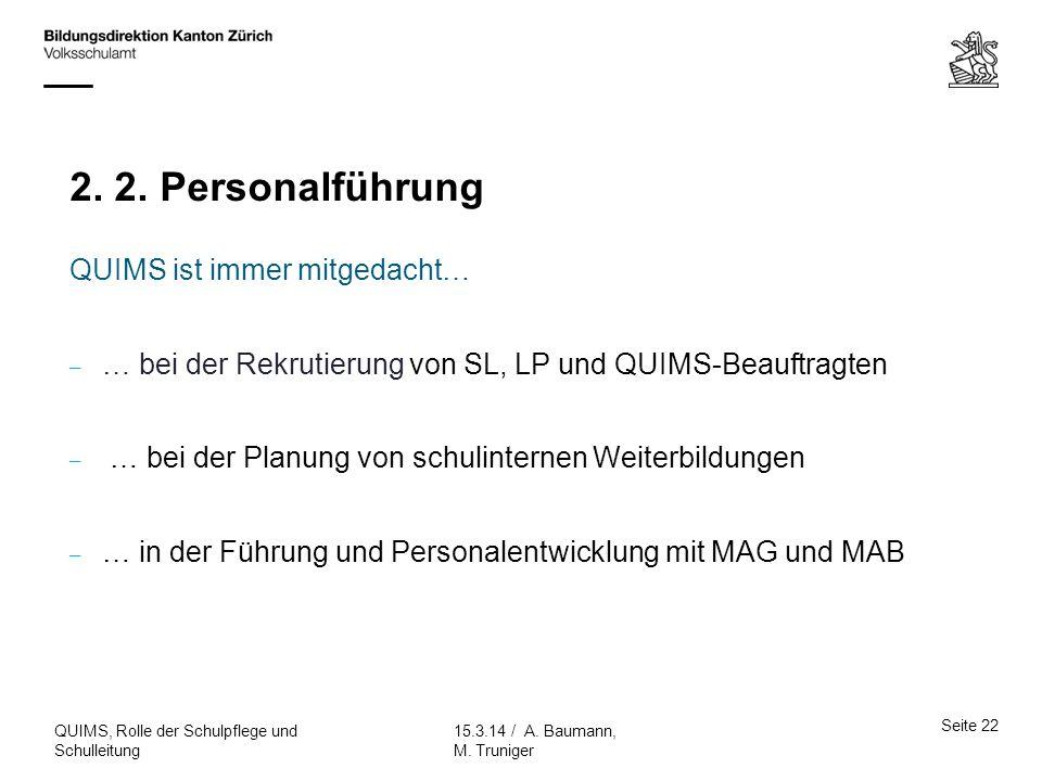2. 2. Personalführung QUIMS ist immer mitgedacht… – … bei der Rekrutierung von SL, LP und QUIMS-Beauftragten – … bei der Planung von schulinternen Wei