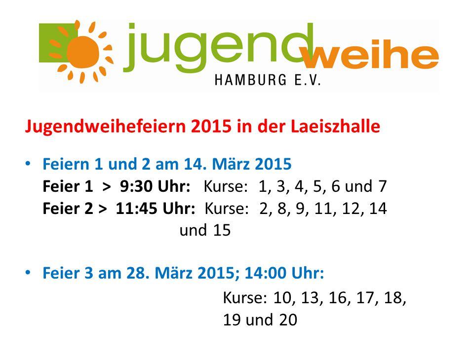 Jugendweihefeiern 2015 in der Laeiszhalle Feiern 1 und 2 am 14. März 2015 Feier 1 > 9:30 Uhr: Kurse: 1, 3, 4, 5, 6 und 7 Feier 2 > 11:45 Uhr: Kurse: 2